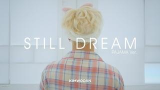 KIM WOOJIN 'Still Dream' Dance Practice 🥳 PAJAMA ver.🥳