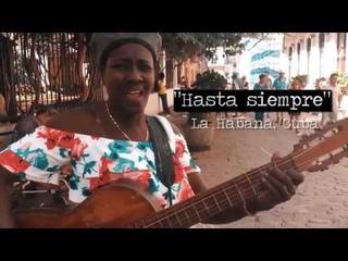 Hasta siempre - La Habana, Cuba