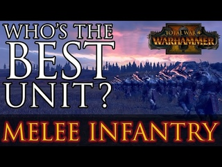Who's the BEST? - Melee Infantry Units Warhammer 2