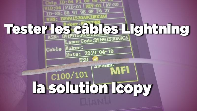 Solution Icopy pour tester les câbles lightning - Pieces2mobile