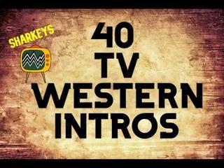 40 Clasic TV Western Series Intros. Take trip down memory lane!