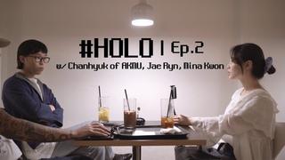 #HOLO Ep.2 | w/ Chanhyuk of AKMU, Jae Ryn, Mina Kwon (ENG)
