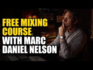 FREE MIXING COURSE with Grammy-Nominee Marc Daniel Nelson