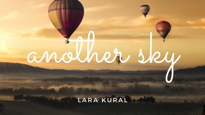 Another Sky composed by Lara Kural