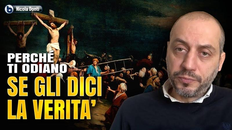 PERCHÉ TI ODIANO SE GLI DICI LA VERITÀ Nicola Donti