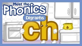 Meet the Phonics Digraphs - ch