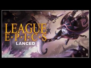 League Epics - Lanced