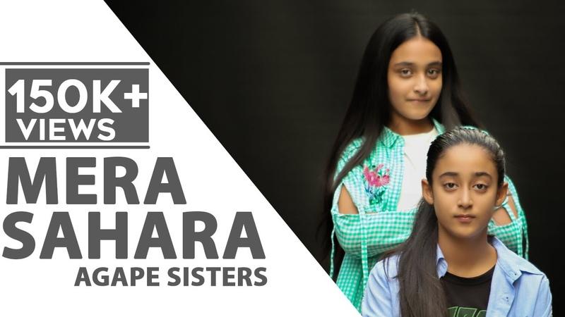 Mera Sahara Worship Song Agape Sisters 2019