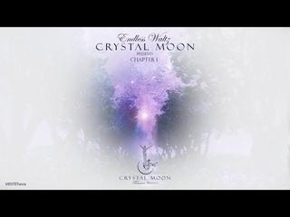 Endless Waltz Presents Crystal Moon Chapter I | Trance Music