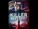 Убийца по соседству смотреть фильм 2020 Триллер,Зарубежные A Killer Next Door 2020