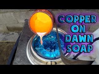 Molten Copper vs Dawn Soap