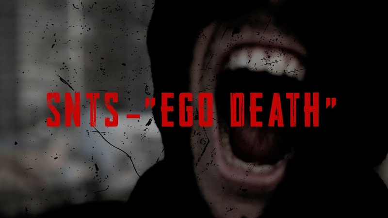 SNTS EGO DEATH OFFICIAL VIDEO