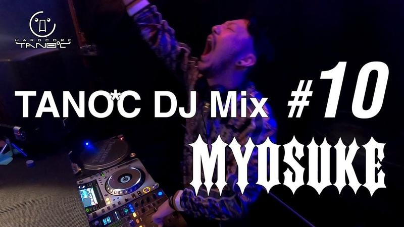 TANO*C DJ MIX 10 DJ Myosuke