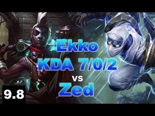 Ekko vs Zed (MID)   KDA 7/0/2   9.8   League of Legends