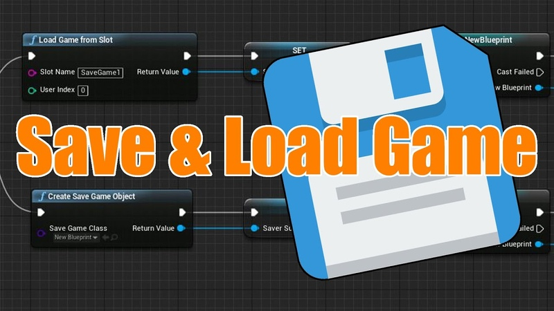 Save Load Game (Statistics, Location More) - Unreal Engine 4 Tutorial