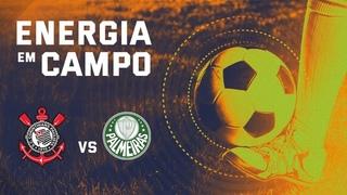 CORINTHIANS 0 X 2 PALMEIRAS - AO VIVO - ENERGIA EM CAMPO CAMPEONATO BRASILEIRO -10/09/20