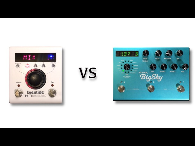 Eventide H9 vs Strymon Big Sky Reverb