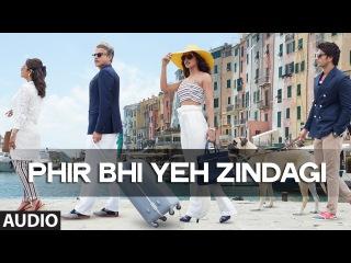 'Phir Bhi Yeh Zindagi' Full AUDIO Song | Dil Dhadakne Do | T-Series