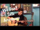 We Don't Talk Anymore - Charlie Puth Ft. Selena Gomez - Fingerstyle Guitar Cover