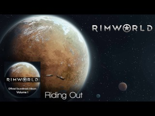 Rimworld OST - Vol. 1 6 - Riding Out - High Quality Soundtrack