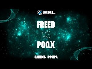 ESL 1v1 Russia&CIS#5 / FreeD -vs- Poqx / Grand-Final bo5