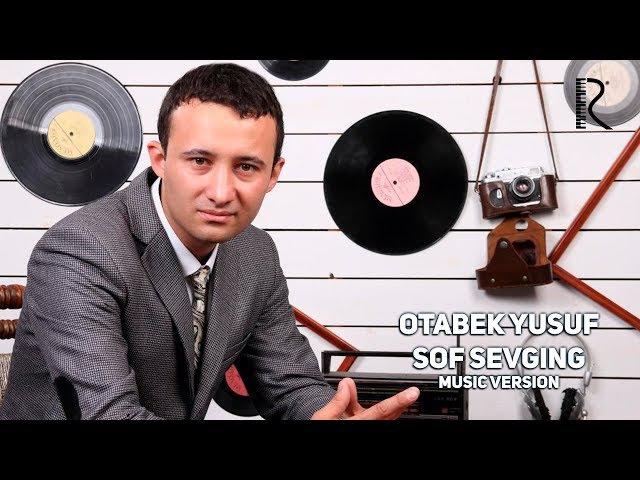Otabek Yusuf - Sof sevging | Отабек Юсуф - Соф севгинг (music version)