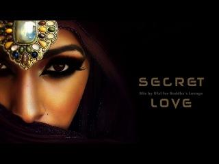 Buddha's Lounge Music | Secret Love