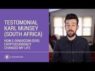 Testomonial Karl Munsey (South Africa) How E-Dinar Coin (EDC) cryptocurrency changed my life