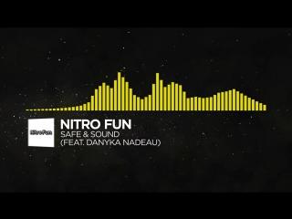 [Electro] - Nitro Fun - Safe & Sound (feat. Danyka Nadeau)