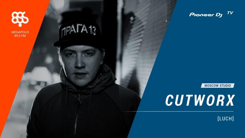 CUTWORX [ luch ] Megapolis 89.5 fm @ Pioneer DJ TV | Moscow