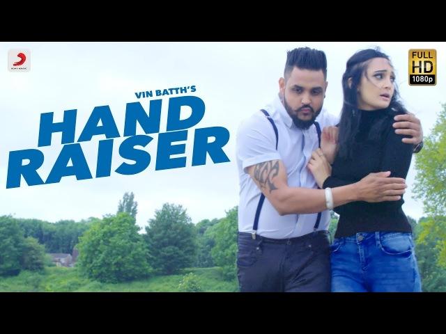 Vin Batth Hand Raiser Jugraj Rainkh Latest Punjabi Song 2018