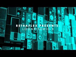 Retraflex Presents: Logarithmic 3