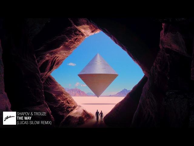 Shapov Trouze The Way Lucas Silow Remix