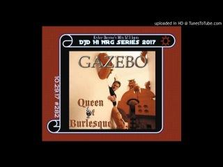 Gazebo - Queen of Burlesque (Kyler Dayne's NRG Mix 2017 #282) 123