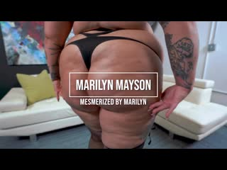 Marilyn Mayson - Mesmerized by Marilyn Plumperpass BBW, Big Ass, Big Natural Tits, Blowjob, Fat, I