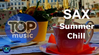 Afternoon Smooth Saxophone Instrumental  Summer Sax Chillout Top Music Relaxing  Background   Mix