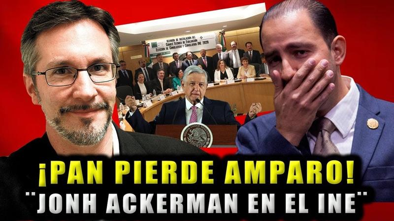 DE ÚLTIMA HORA Panistas Pierder AMPARO y ¡JONH ACKERMAN SE QUEDA EN EL INE!