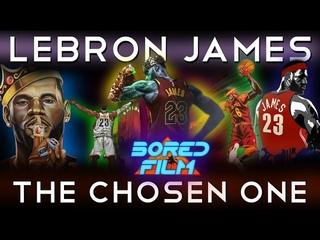 LeBron James - The Chosen One (An Original Bored Film Documentary)