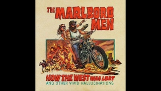 The Marlboro Men - How The West Was Lost And Other Vivid Hallucinations (2020) (New Full Album)