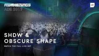 Awakenings ADE 2019 - SHDW & Obscure Shape
