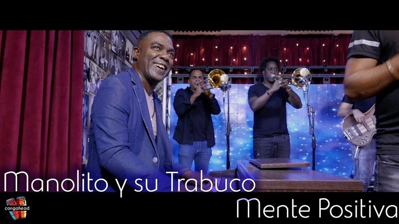 Manolito y su Trabuco performs Mente Positiva