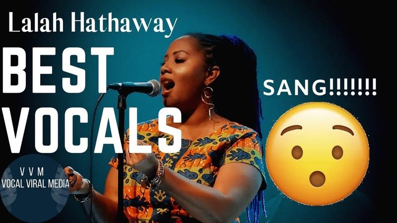 Lalah Hathaway Best Vocals POLYPHONIC OVERTONES SCATS RUNS RIFFS VOCAl RANGE