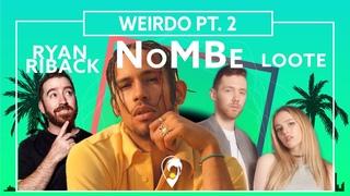NoMBe - Weirdo, Pt. 2 (feat. Loote & Ryan Riback) [Lyric VIdeo]