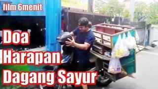 Film 6 Menit Saja Harapan dan Doa Dagang Sayur Karya Alan Kribo ( harap pakai HEADSET )