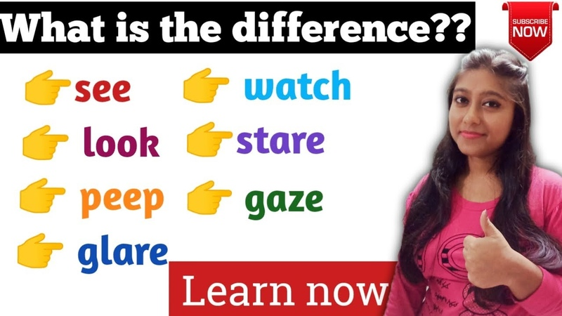 See Look Watch Stare Gaze Glare Peep Know the differences Confusing English words