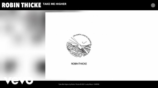 Robin Thicke - Take Me Higher (Audio)