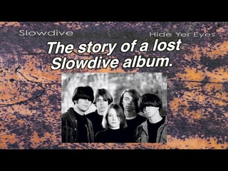 The Hidden History of Slowdive - as told through Bootlegs and Leaks