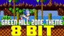Green Hill Zone Theme 8 Bit Tribute to Sonic The Hedgehog, Hirokazu Yasuhara Masato Nakamura