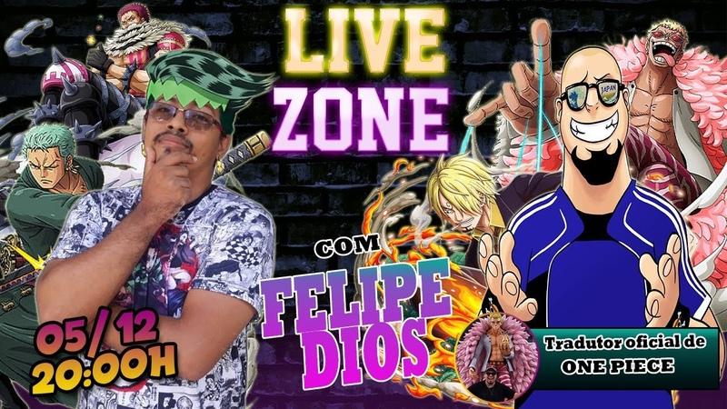 LIVE ZONE COM FELIPE DIOS O TRADUTOR OFICIAL DE ONE PIECE E SUPER MANJADOR DA OBRA