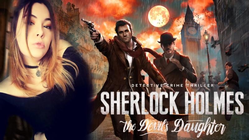 Sherlock Holmes The Devil's Daughter ➤ Гл 1 Исповедь Жертвы Первое Дело Детективов 1